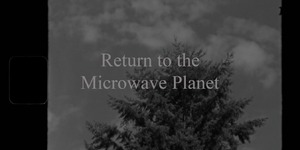 Return to the Microwave Planet from think thank